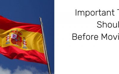 Important Things You Should Do Before Moving to Spain